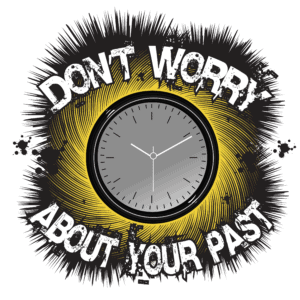 Dont worry about your past